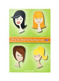 Life is too short for one hair color